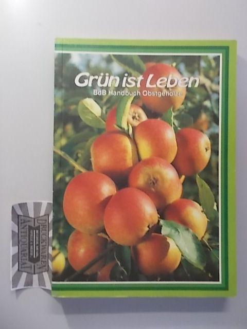 BdB-Handbuch - Teil VI: Obstgehölze. 1. Aufl.