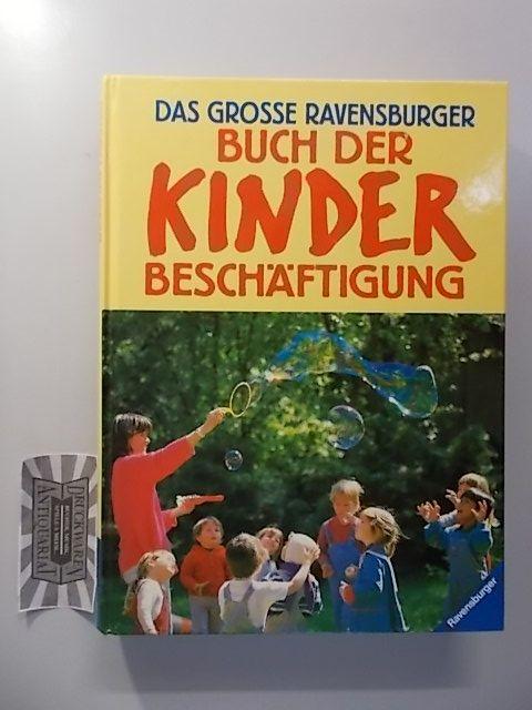Jeitner-Hartmann, Bertrun (Hrsg.), Helga Braemer und Doris Rübel: Das große Ravensburger Buch der Kinderbeschäftigung.