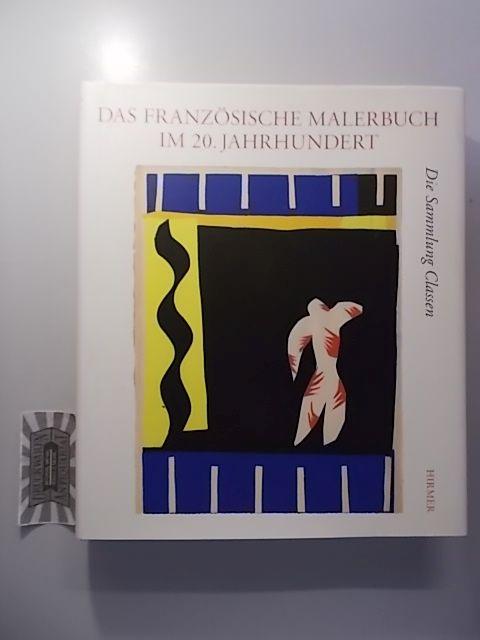 Das französische Malerbuch im 20. Jahrhundert - Die Sammlung Classen im Graphikmuseum Pablo Picasso Münster.