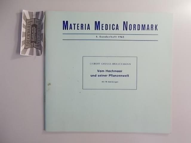 Grosse-Brauckmann, Gisbert: Vom Hochmoor und seiner Pflanzenwelt. Materia Medica Nordmark - 4. Sonderheft 1965.