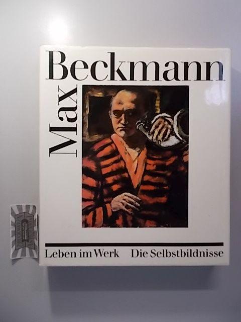 Max Beckmann : Leben im Werk - Die Selbstbildnisse.
