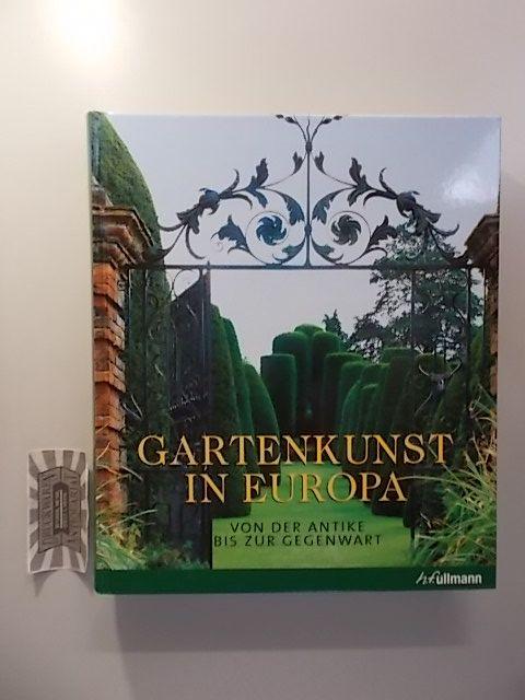 Kluckert, Ehrenfried und Markus Bassler: Gartenkunst in Europa - Von der Antike bis zur Gegenwart.