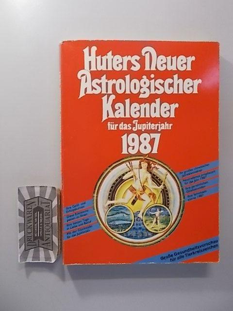 Huters Neuer Astrologischer Kalender für das Jupiterjahr 1987.