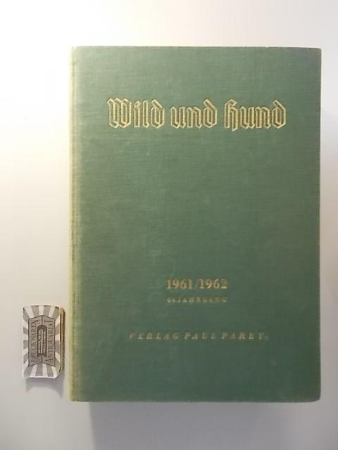 Parey, Paul [Red.]: Wild und Hund : 64. Jahrgang - April 1961 - März 1962.