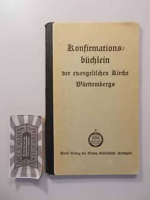 Konfirmationsbüchlein der evangelischen Kirche Württembergs. Nebst einem Anhang von Gebeten Ausgabe von 1908. Nachdruck der Ausgabe 1908.