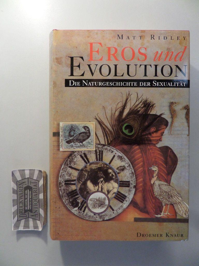 Eros und Evolution - Die Naturgeschichte der Sexualität.