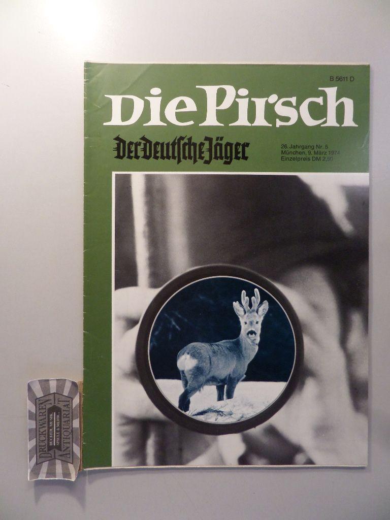 Die Pirsch: Der deutsche Jäger - 9. März 1974 - 26. Jahrgang, Nr.5.