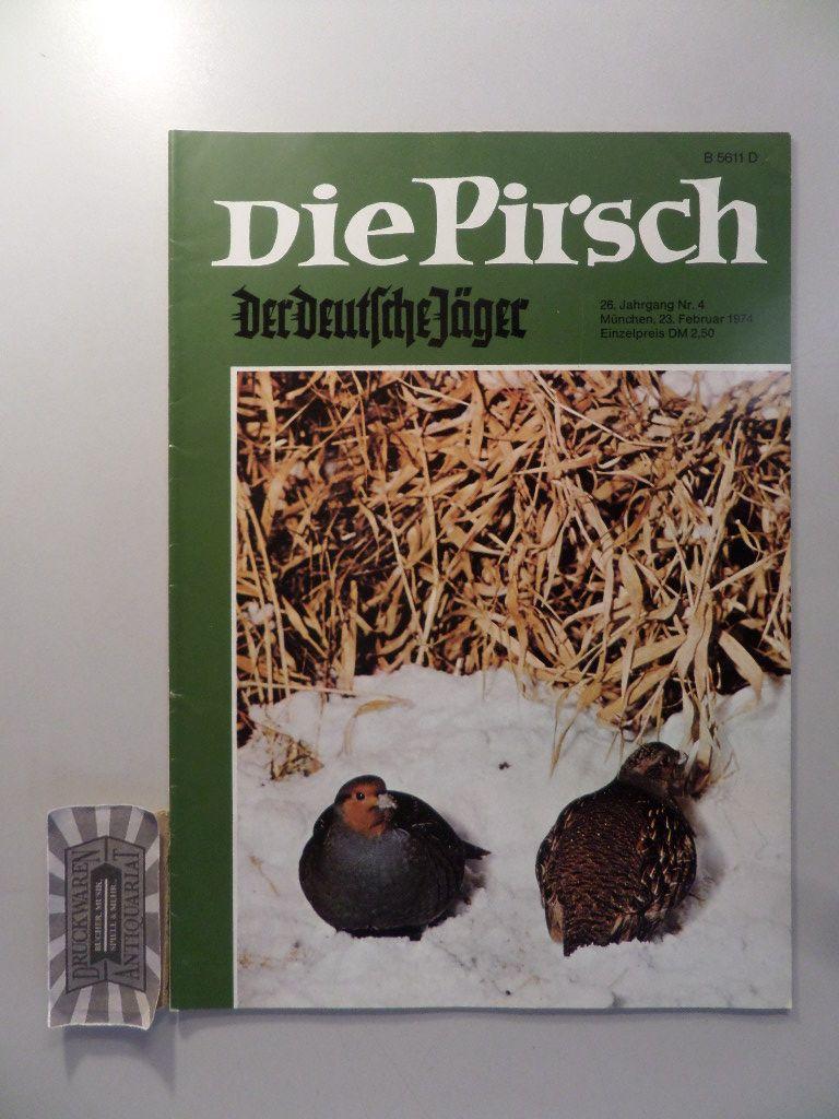 Die Pirsch: Der deutsche Jäger - 23. Februar 1974 - 26. Jahrgang, Nr.4.