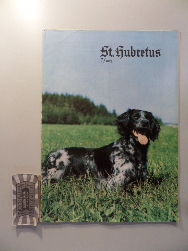 St.Hubertus: älteste Österreichische Jagdzeitung - 58. Jahrgang - Juli 1972 - Nr.7.