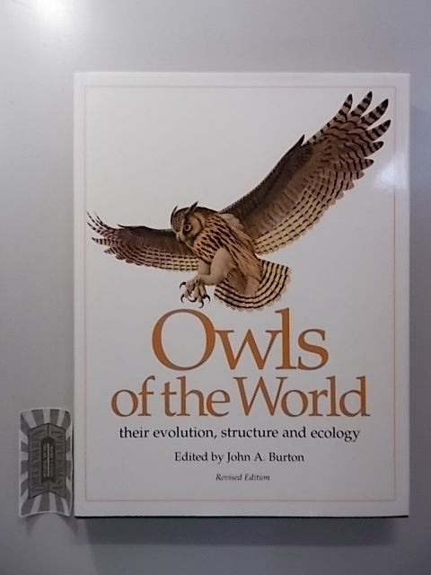 Owls of the World - Their Evolution, Structure and Ecology. 3rd Revised edition.