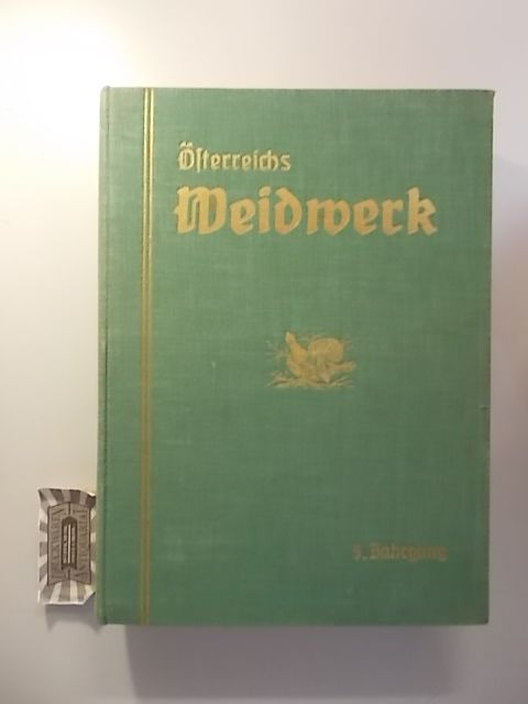 Österreichs Weidwerk - 5. Jahrgang 1932.