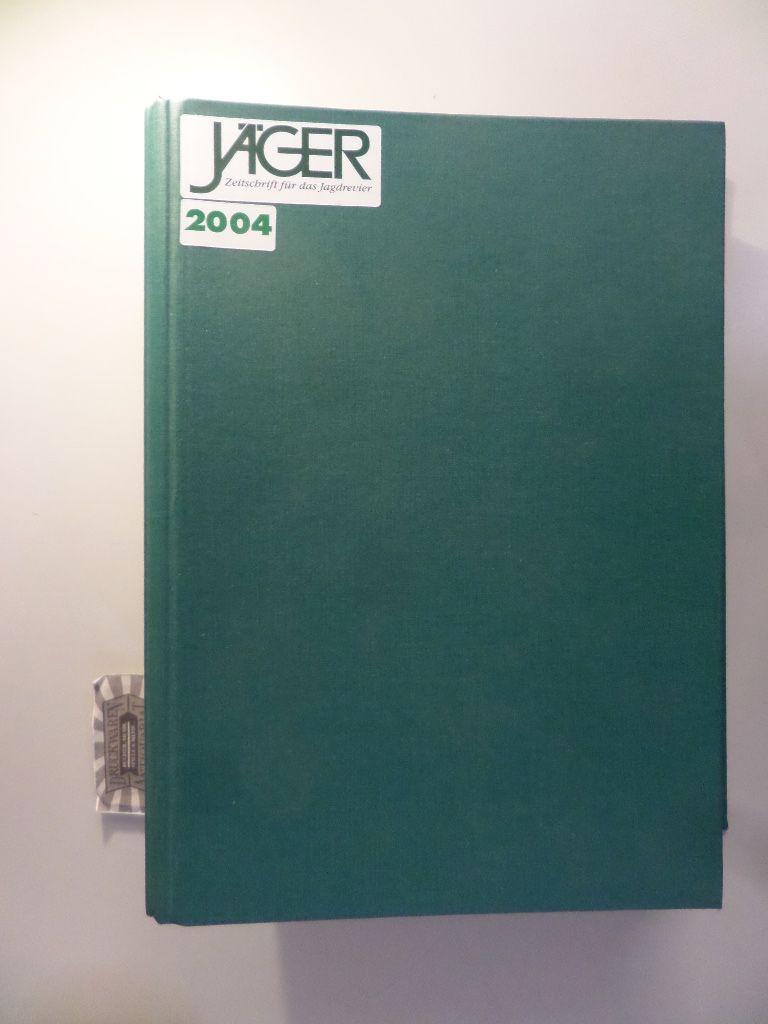 Jäger - Zeitschrift für das Jagdrevier : 2004 Nr. 1-12 [12 Hefte, kompletter Jahrgang].