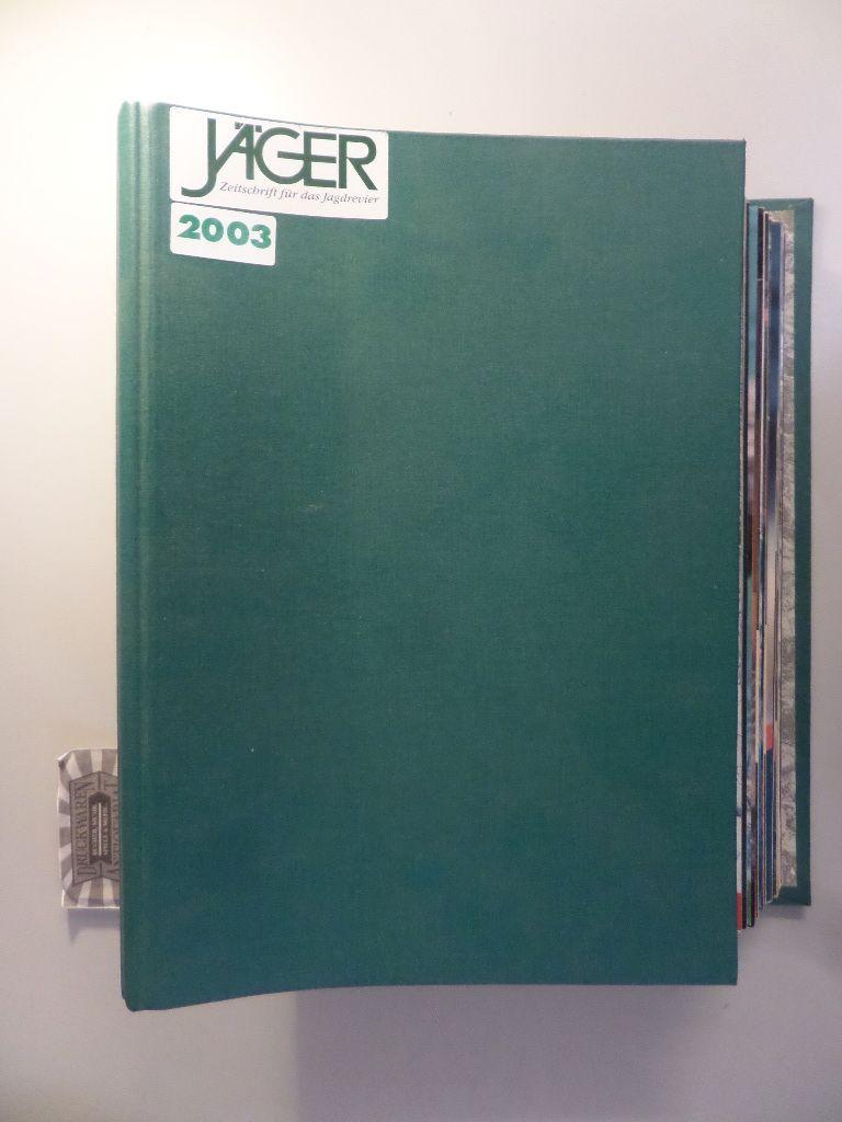 Jäger - Zeitschrift für das Jagdrevier : 2003 Nr. 1-12 [12 Hefte, kompletter Jahrgang].