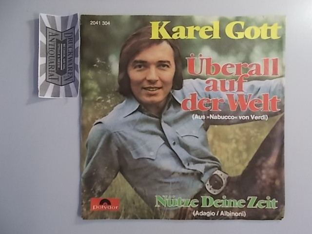 Gott, Karel: Überall auf der Welt (aus Verdis Nabucco) / Nütze deine Zeit [Vinyl, 7