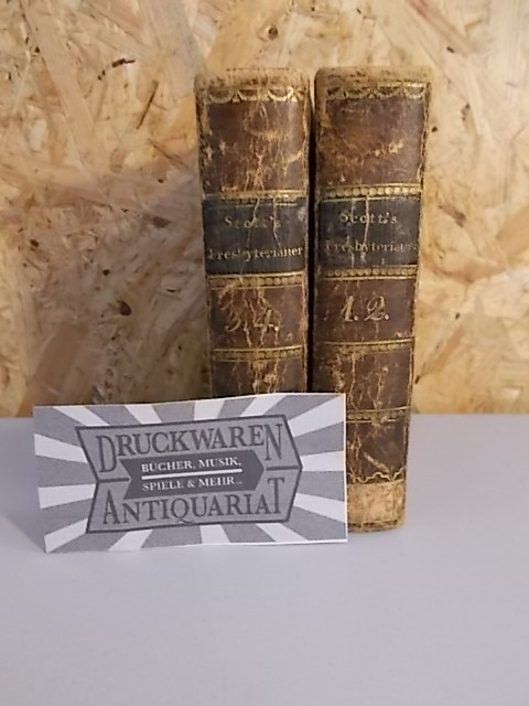 Scott, Walter: Walter Scott's Romane : Vier und dreyssigstes - Sieben und dreyssigstes Bändchen : Die Presbyterianer - 4 Theile [4 Teile in zwei Büchern].