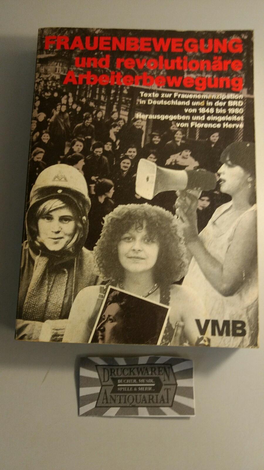 Frauenbewegung und revolutionäre Arbeiterbewegung - Texte zur Frauenemanzipation in Deutschland u. in d. BRD von 1848 - 1980.