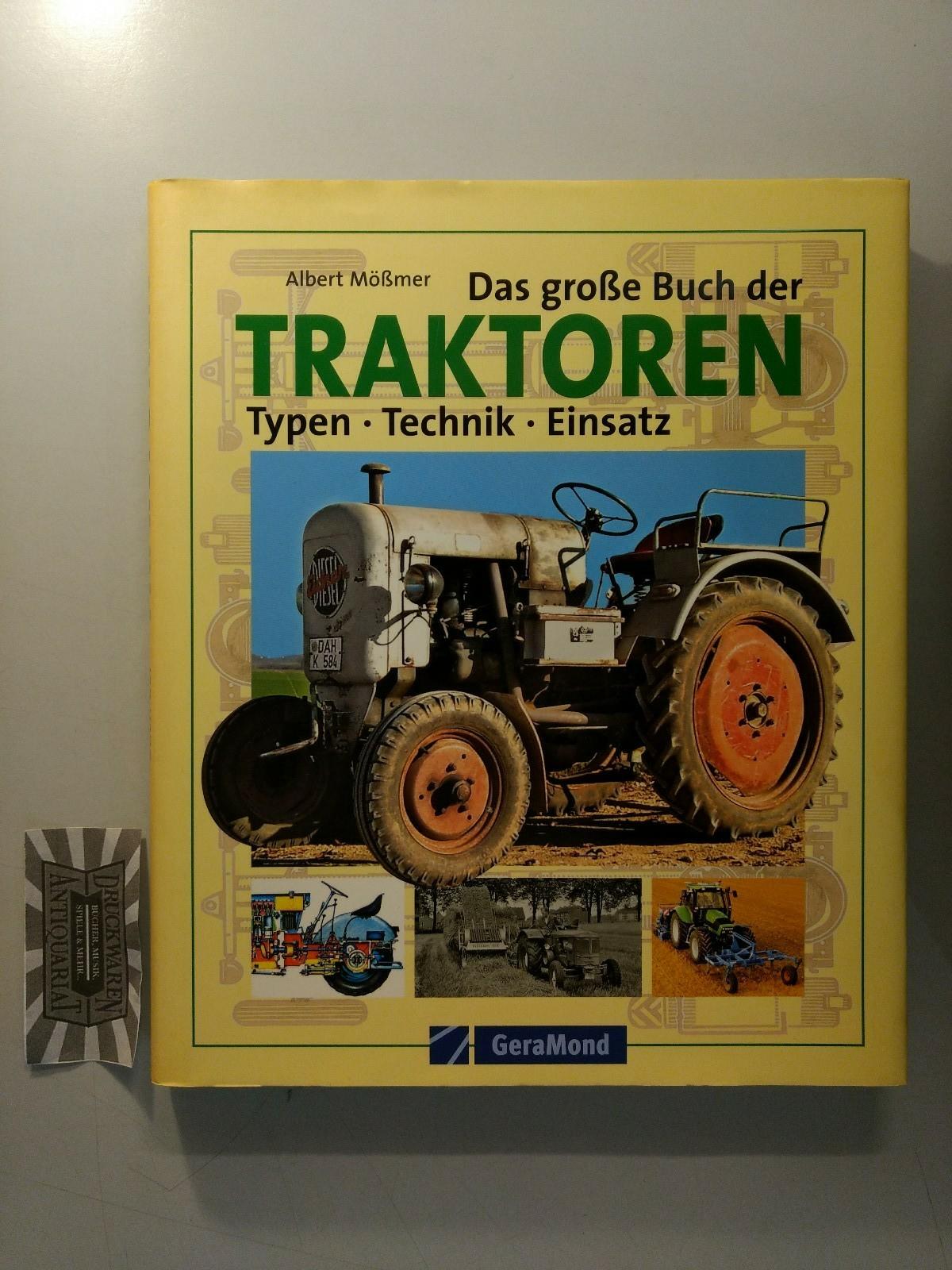 Das große Buch der Traktoren : Typen - Technik - Einsatz.