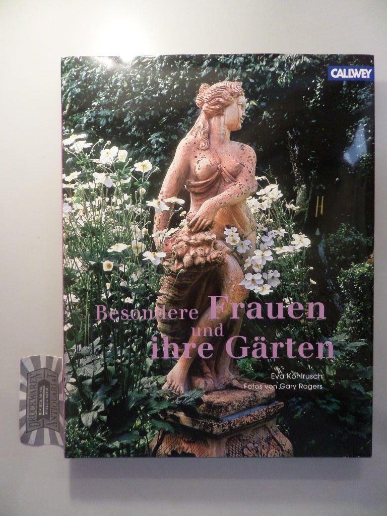 Kohlrusch, Eva und Gary Rogers: Besondere Frauen und ihre Gärten. 6. Aufl.