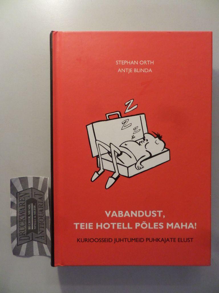 Vabandust, teie Hotell poles Maha! Kurioosseid juhtumeid Puhkajate elust.