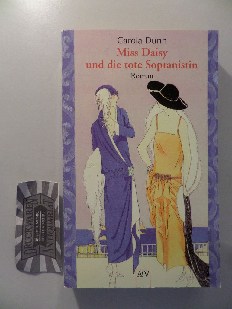 Miss Daisy und die tote Sopranistin : Roman. 1. Aufl.