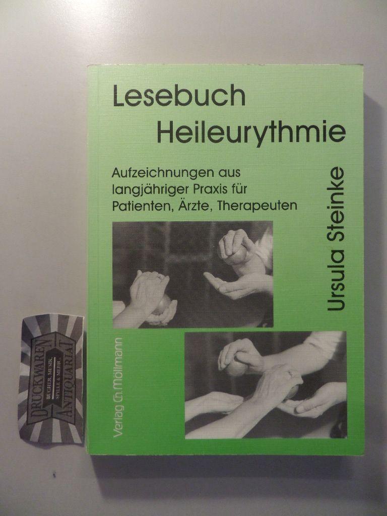 Steinke, Ursula (Verfasser): Lesebuch Heileurythmie : Aufzeichnungen aus langjähriger Praxis für Patienten, Ärzte und Therapeuten. 1. Aufl.