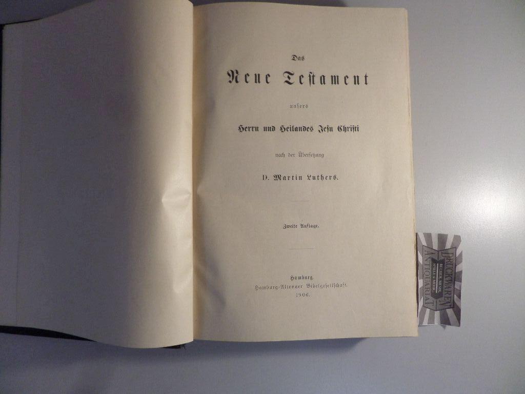 Luther, Martin: Das Neue Testament unsers Herrn und Heilandes Jesu CHristi nach der Übersetzung D. Martin Luthers. 2. Aufl.