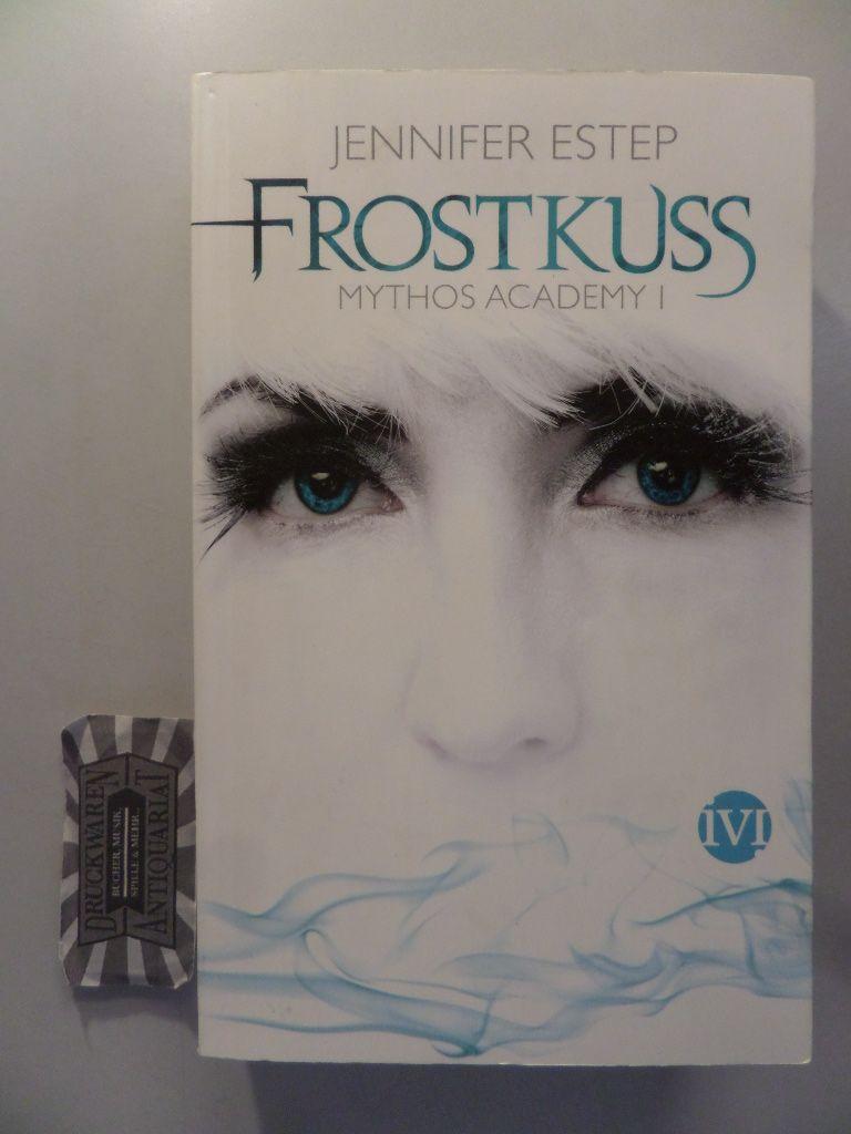 Frostkuss. Mythos Academy I. 2. Aufl.
