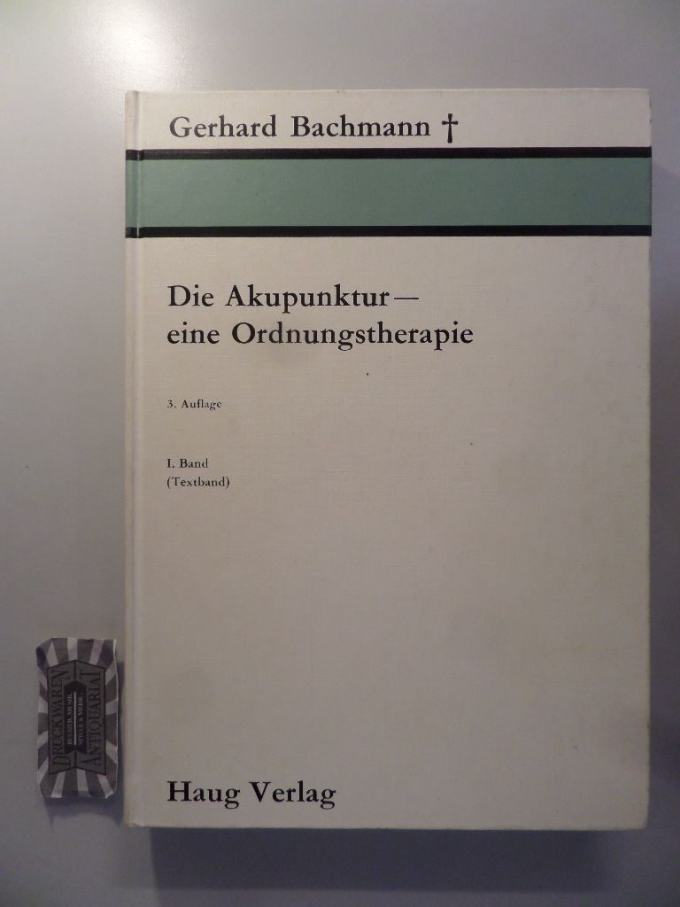 Die Akupunktur, eine Ordnungstherapie. I. Band: Textband. II. Band: Bildband. [2 Bände, komplett]. 3. Auflage.