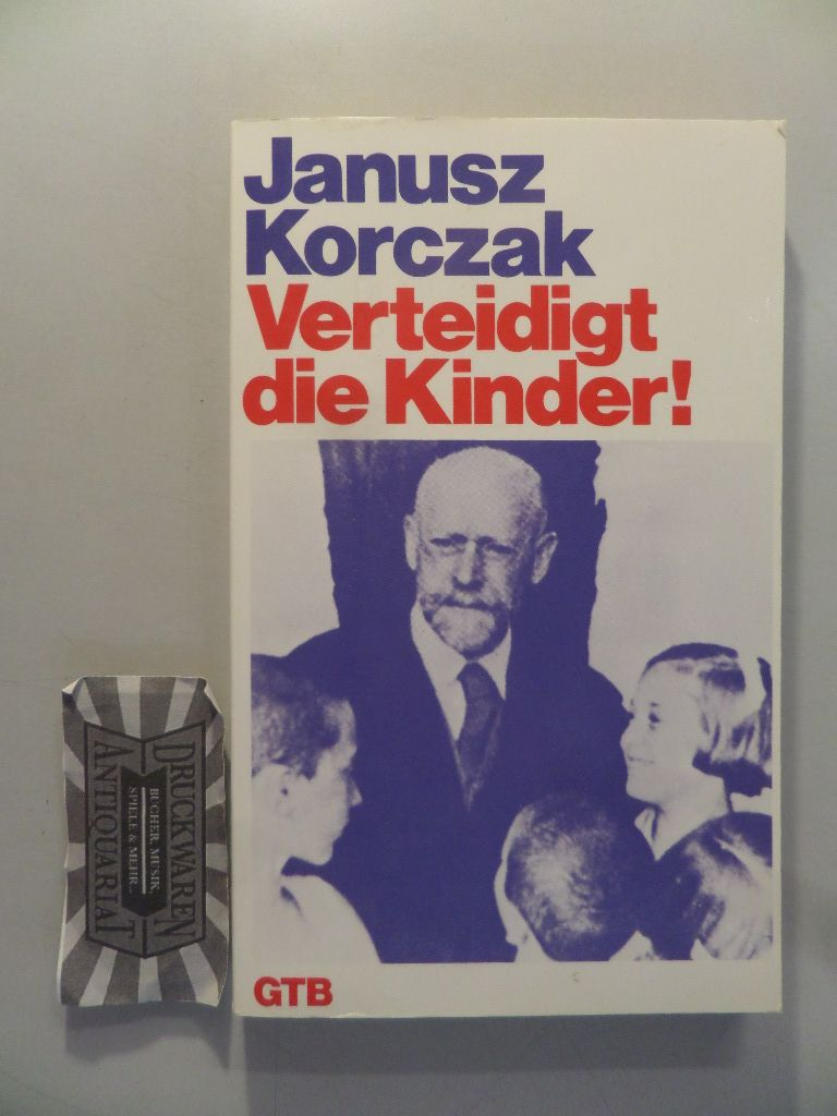 Korczak, Janusz (Verfasser): Verteidigt die Kinder!. 5. Aufl.