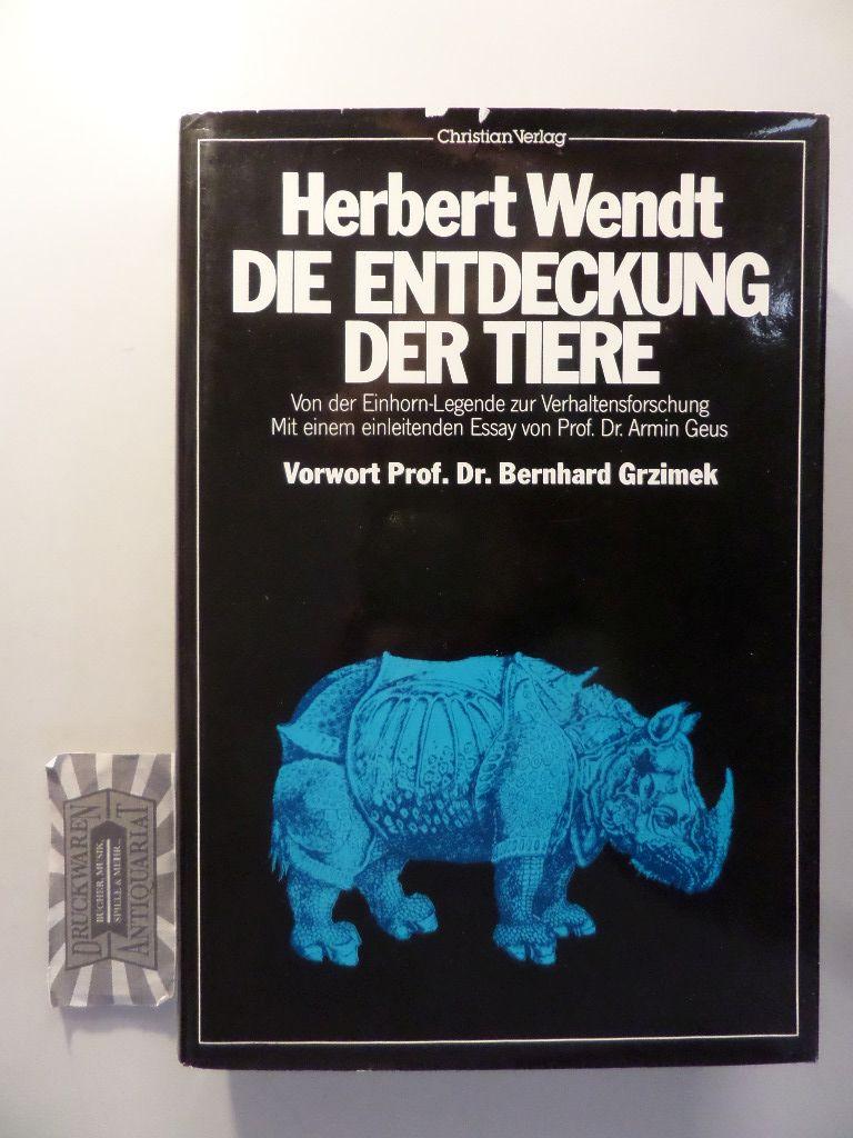 Die Entdeckung der Tiere : von der Einhorn-Legende zur Verhaltensforschung.