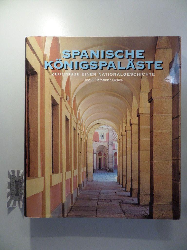Spanische Königspaläste  - Zeugnisse einer Nationalgeschichte.