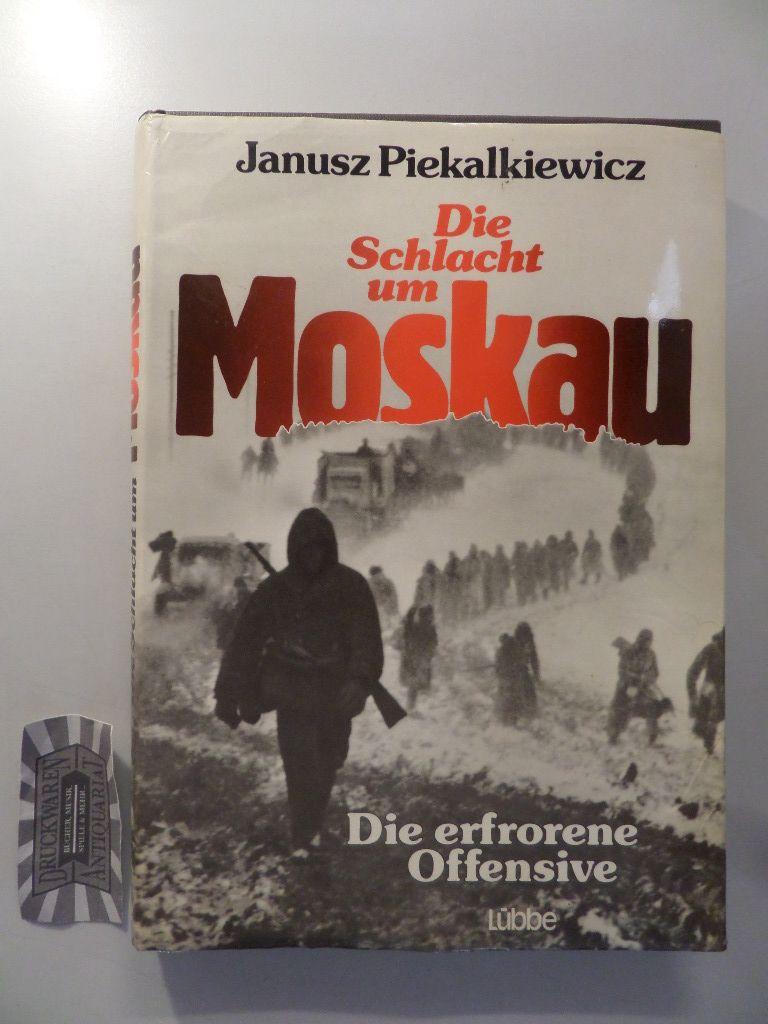 Die Schlacht um Moskau : die erfrorene Offensive.