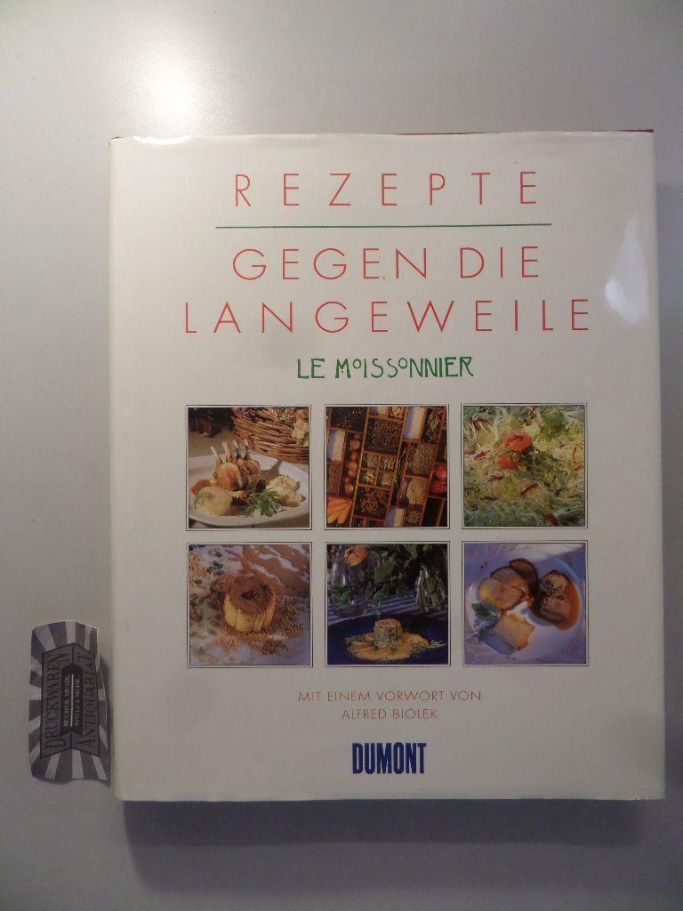 Rezepte gegen die Langeweile : le Moissonnier. Erstveröffentlichung.