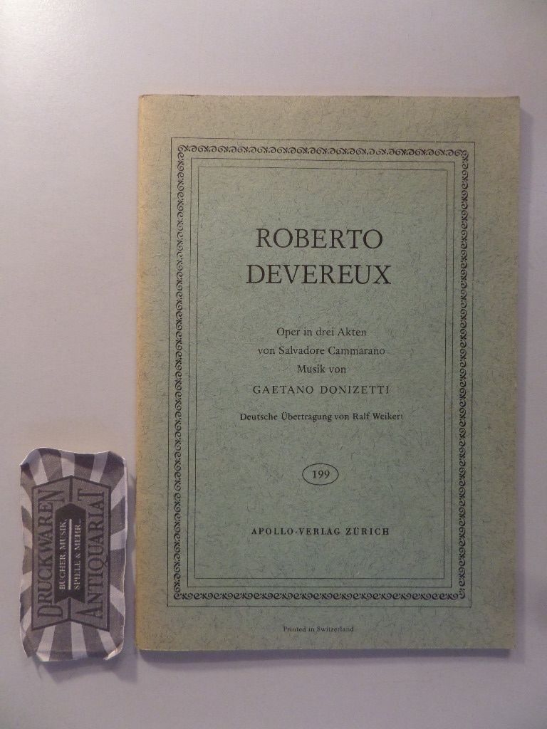 Robert Devereux. Oper in drei Akten.