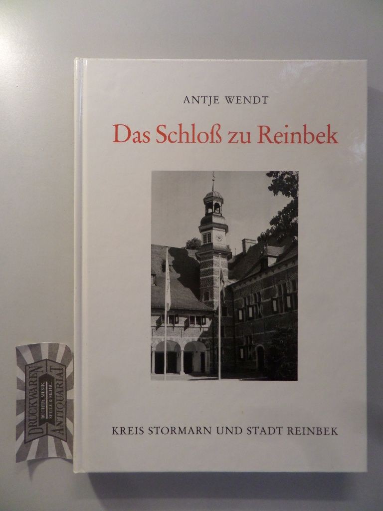 Wendt, Antje: Das Schloss zu Reinbek: Untersuchungen und Ausstattung, Anlage und Architektur eines landesherrlichen Schlosses. Kreis Stormarn und Stadt Reinbek.