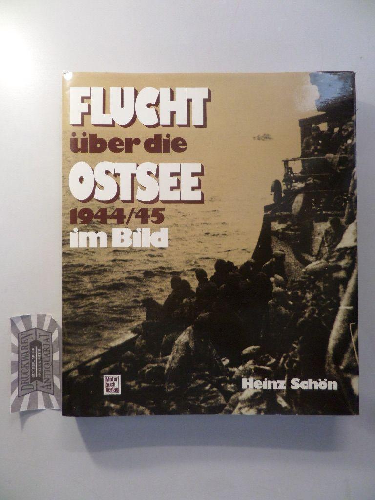 Flucht über die Ostsee 1944/45 im Bild. Ein Foto-Report über das größte Rettungswerk der Seegeschichte. 1. Aufl.