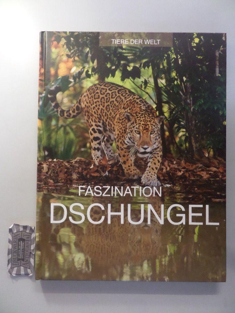 Faszination Dschungel. (Tiere der Welt).