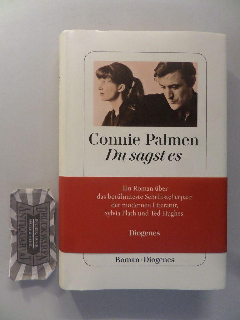 Palmen, Connie: Du sagst es. Aus dem Niederländischen von Hanni Ehlers. 1. Aufl.