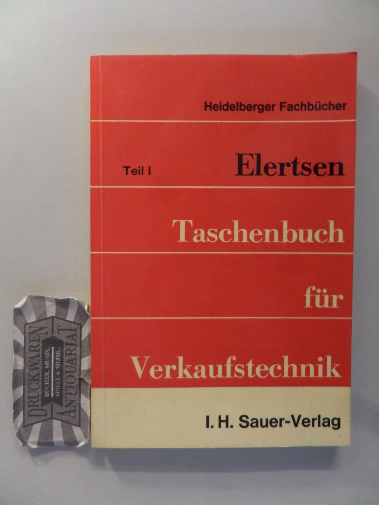 Taschenbuch für Verkaufstechnik. Teil I: Organisation und Verkaufstraining für den Außendienst.