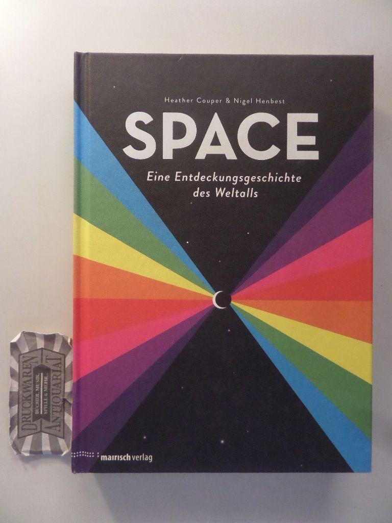Space. Eine Entdeckungsgeschichte des Weltalls. 1. Aufl.