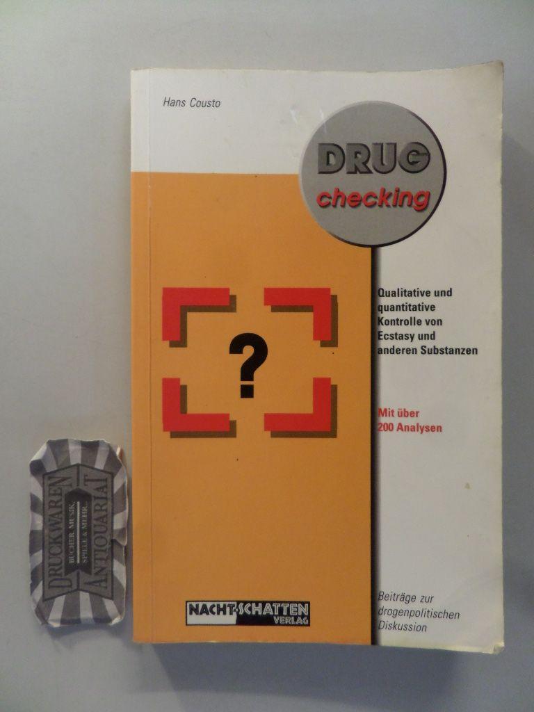 Drug-Checking. Qualitative und quantitative Kontrolle von Ecstasy und anderen Substanzen. (Beiträge zur drogenpolitischen Diskussion). 1. Aufl.