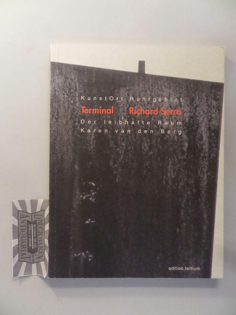 Der leibhafte Raum. Das Terminal von Richard Serra in Bochum. (KunstOrt Ruhrgebiet 1).