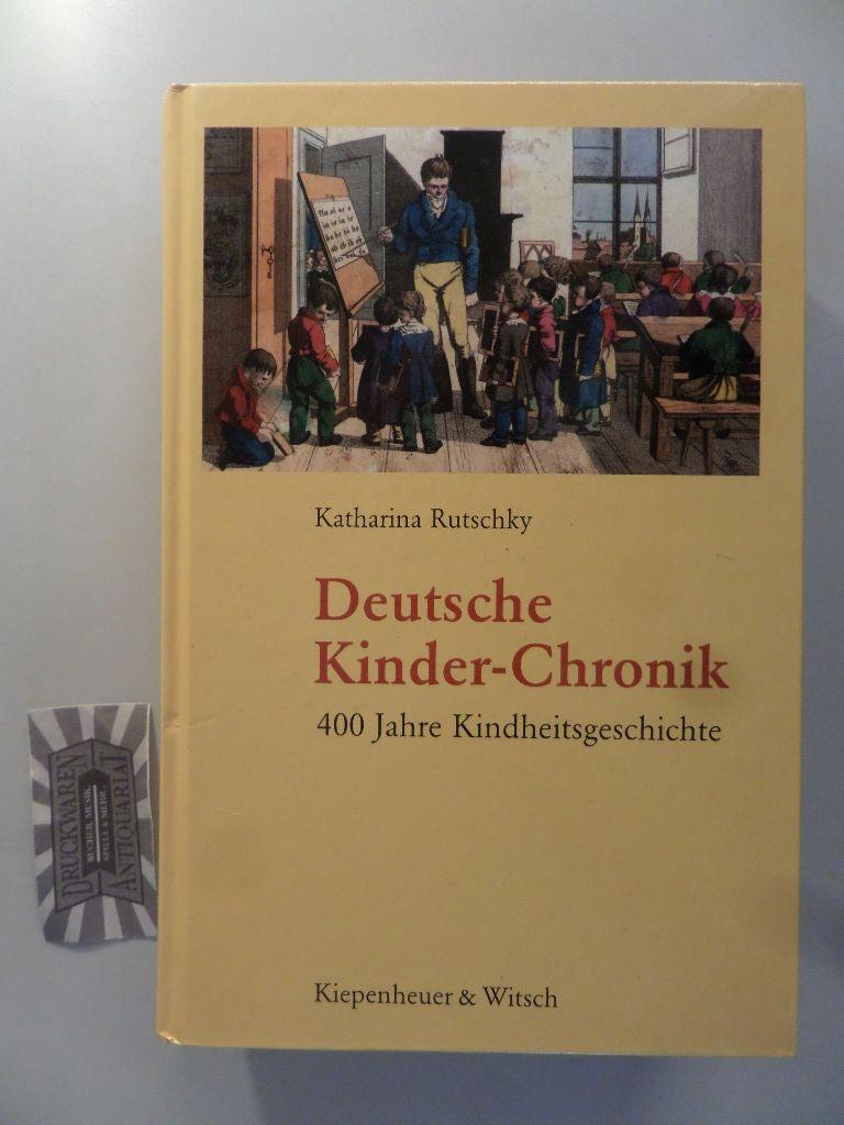 Deutsche Kinder-Chronik. Wunsch- und Schreckensbilder aus vier Jahrhunderten.