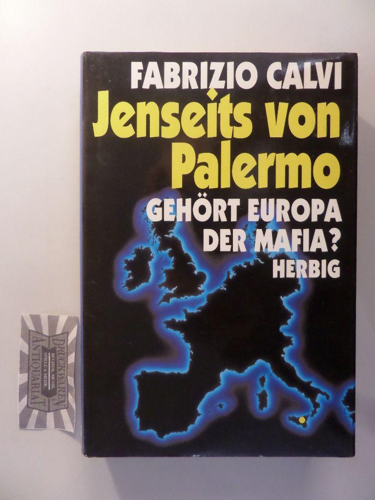 Jenseits von Palermo: gehört Europa der Mafia?. Aus dem Franz. von Maria Buchwald.