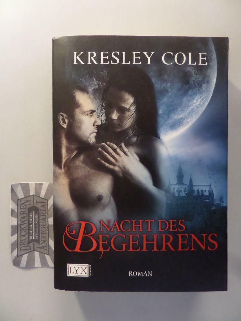 Cole, Kresley: Nacht des Begehrens. 1. Aufl.