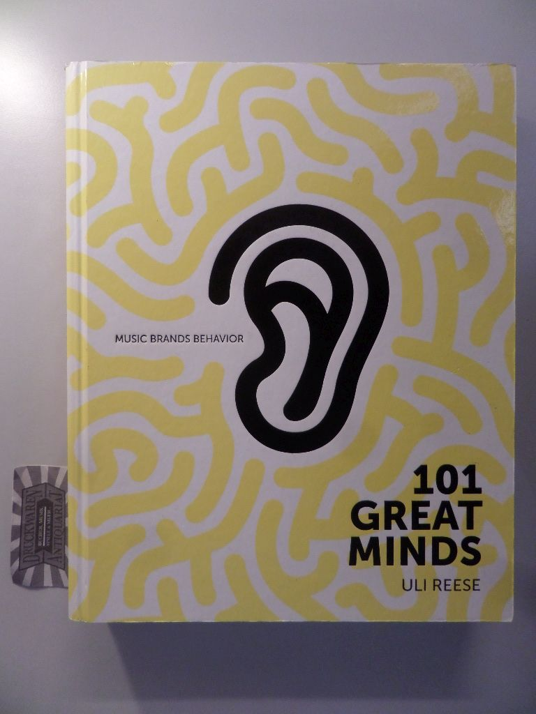 Reese, Uli: 101 Great Minds on Music, Brands and Behavior. 1. Aufl.