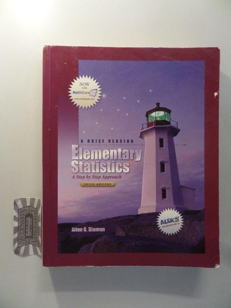 Elementary Statistics. A Step by Step Approach. A Brief Version. 3. Aufl.
