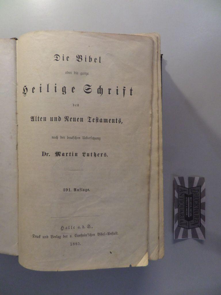 Die Bibel, oder die ganze Heilige Schrift des Alten und Neuen Testaments, Apocrypha, nach der übersetzung Dr. Martin Luthers. 391. Auflage.