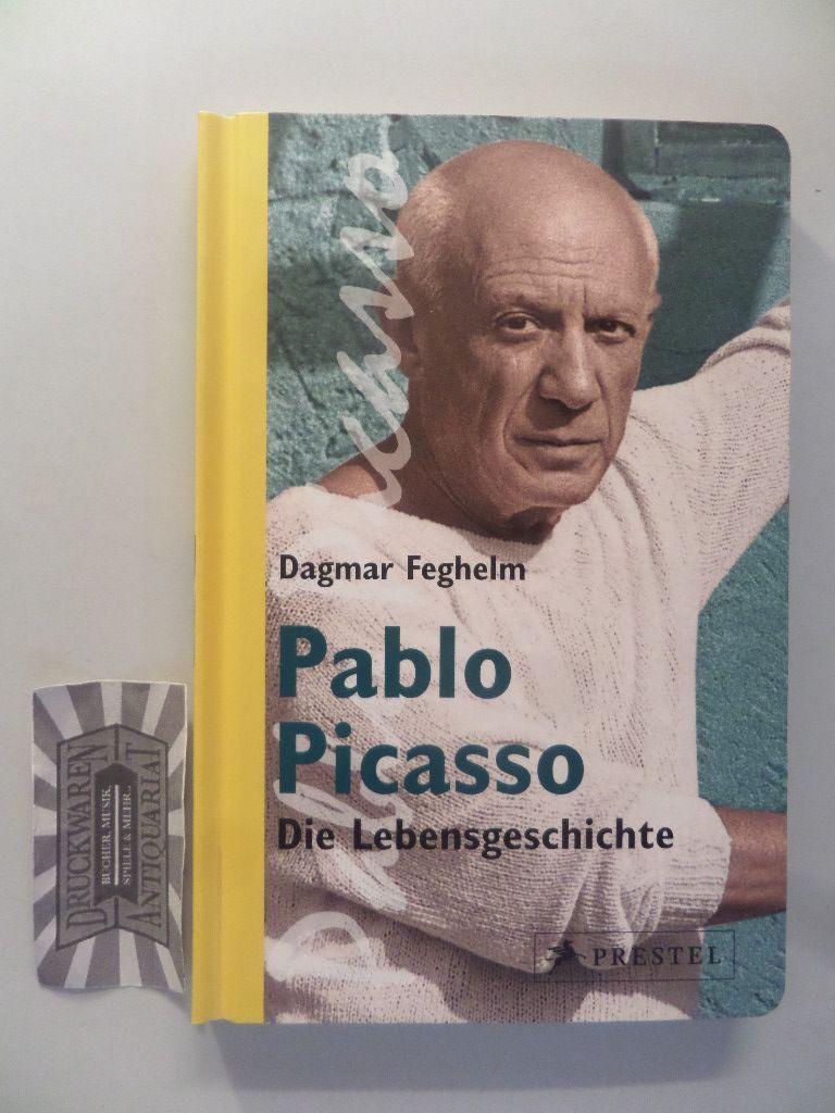 Pablo Picasso. Die Lebensgeschichte.
