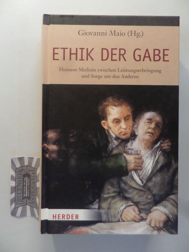 Ethik der Gabe. Humane Medizin zwischen Leistungserbringung und Sorge um den Anderen.